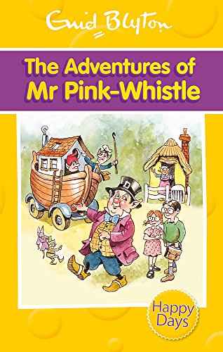 9780753725870: The Adventures of Mr Pink-Whistle (Enid Blyton: Happy Days)