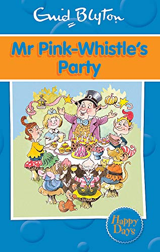 9780753725894: Mr Pink-Whistle's Party (Enid Blyton: Happy Days)