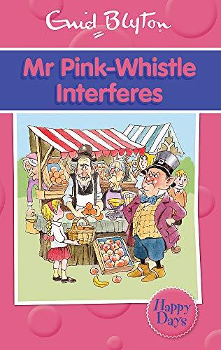 9780753725900: Mr Pink-Whistle Interferes (Enid Blyton: Happy Days)