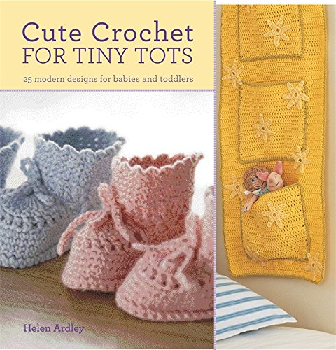 9780753726259: Cute Crochet for Tiny Tots: 25 Modern Designs for Babies and Toddlers