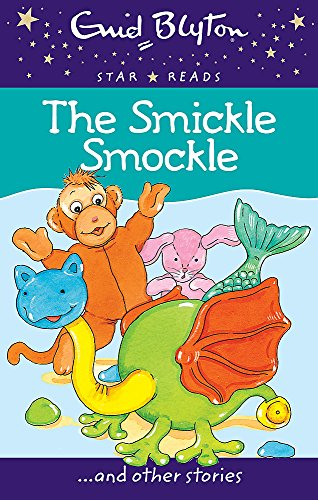 9780753726488: The Smickle Smockle (Enid Blyton: Star Reads Series 1)