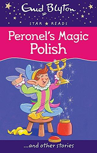 9780753726501: Peronel's Magic Polish (Enid Blyton: Star Reads Series 2) [Paperback] [Jan 01, 2014] Blyton Enid