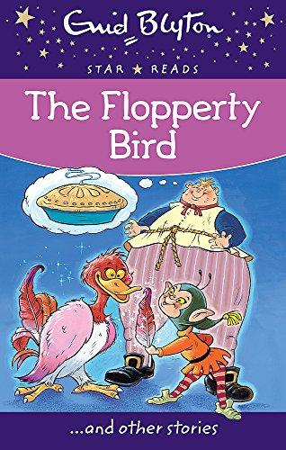9780753726525: The Flopperty Bird (Enid Blyton: Star Reads Series 2)