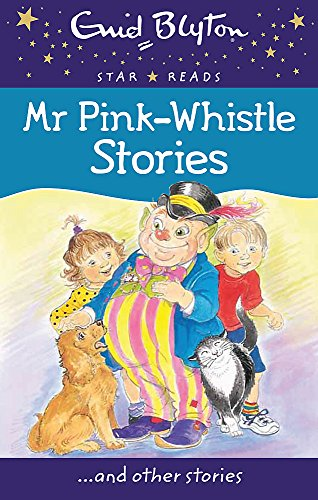 9780753726563: Mr Pink-Whistle Stories (Enid Blyton: Star Reads Series 3)