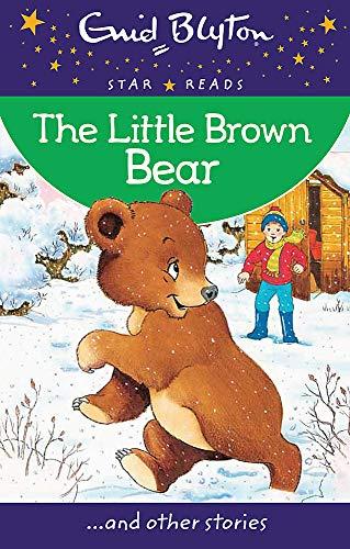 9780753726716: The Little Brown Bear (Enid Blyton: Star Reads Series 4)