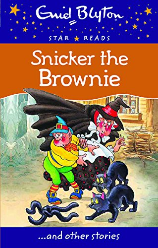 9780753726723: Snicker the Brownie (Enid Blyton: Star Reads Series 4)