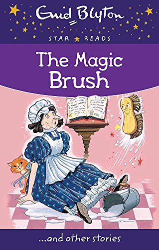 9780753726747: The Magic Brush (Enid Blyton: Star Reads Series 4)