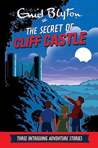 9780753727034: The Secret of Cliff Castle: Three Intriguing Adventure Stories (Enid Blyton: Adventure Collection)