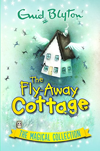 9780753727065: The Fly-Away Cottage: The Magical Collection (Enid Blyton's Omnibus Editions)