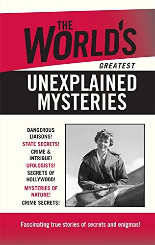 9780753727775: The World's Greatest Unexplained Mysteries
