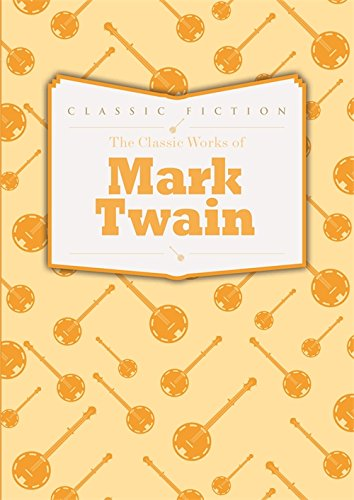 The Classic Works of Mark Twain: Mark Twain