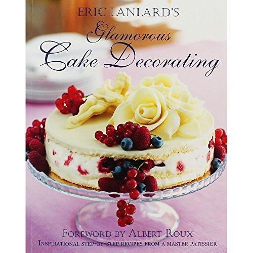 9780753729236: ERIC LANLARD'S Glamorous Cake Decorating