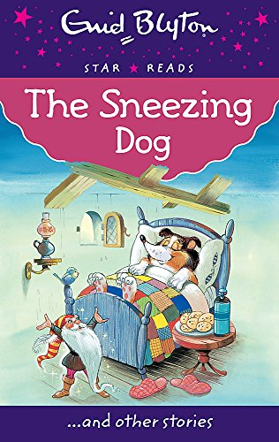 9780753729458: The Sneezing Dog (Enid Blyton: Star Reads Series 7)