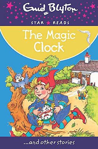 9780753729595: The Magic Clock (Enid Blyton: Star Reads Series 8)