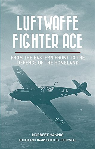 Luftwaffe Fighter Ace: From the Eastern Front: Hannig, Norbert