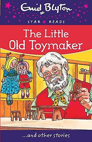 9780753730591: The Little Old Toymaker (Enid Blyton Star Reads Series 11)