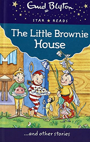 9780753731345: The Little Brownie House (Enid Blyton: Star Reads Series 8)
