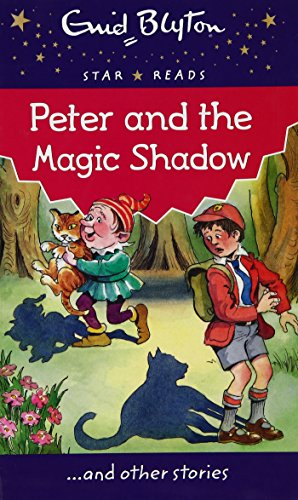 9780753731475: Peter and the Magic Shadow (Enid Blyton: Star Reads Series 3)