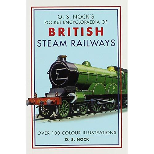 O.S. Nock Pocket Encyclopedia of British Steam: O.S.Nock