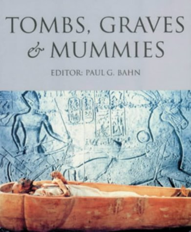 9780753801277: Tombs, Graves & Mummies: 50 Discoveries in World Archaeology