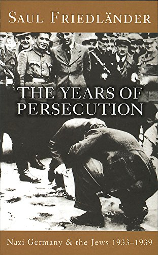 9780753801420: Nazi Germany and the Jews: The Years of Persecution: Years of Persecution 1933-1939 v. 1 (Vol 1)