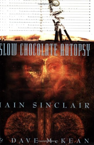 Slow Chocolate Autopsy (0753801523) by Iain Sinclair