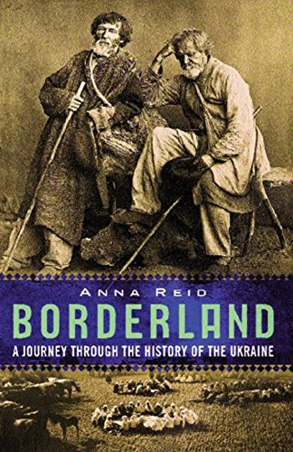 9780753801604: Borderland: A Journey Through the History of Ukraine: A Journey Through the History of the Ukraine