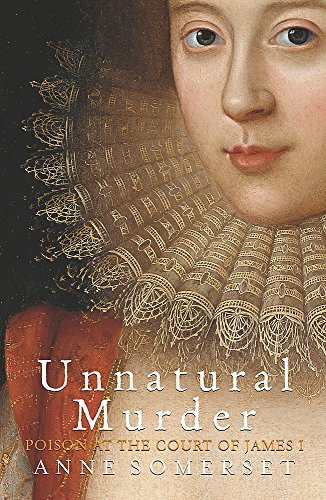 9780753801987: Unnatural Murder: Poison At the Court Of James l
