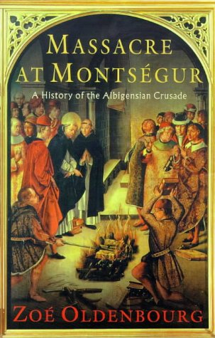 Massacre at Montségur. A History of the Albigensian Crusade.: OLDENBOURG, Zoé,