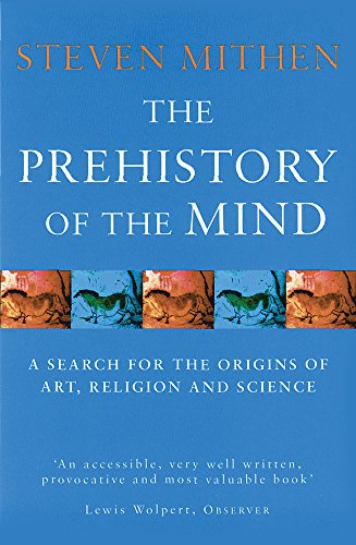 9780753802045: The Prehistory Of The Mind: A Search for the Origins of Art, Religion and Science