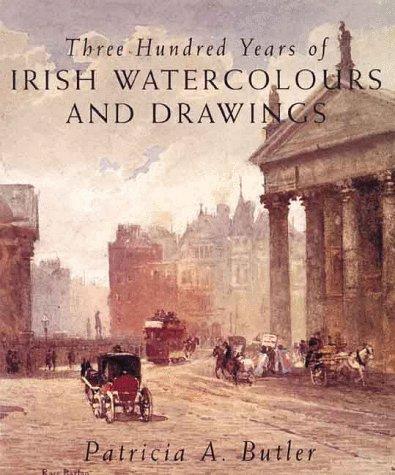 9780753802069: Three Hundred Years of Irish Watercolours and Drawings