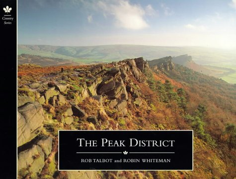 The Peak District (Country Series) (0753802074) by Rob Talbot; Robin Whiteman