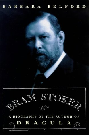 9780753802168: Bram Stoker: A Biography Of The Author Of Dracula (Phoenix Giants)