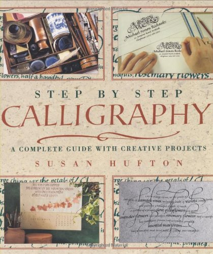 9780753802403: Step by Step Calligraphy: A Complete Guide with Creative Projects