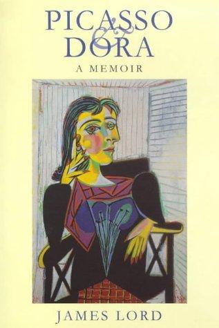 Picasso & Dora : A Memoir: James Lord