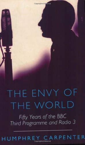 9780753802502: The Envy of the World: Fifty Years of the Third Programme and Radio Three (Phoenix Giants)