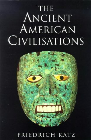 9780753802519: Ancient American Civilizations, The