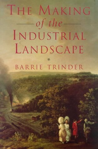 9780753802687: The making of the industrial landscape