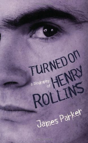 9780753804797: Turned On: A Biography Of Henry Rollins
