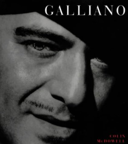 9780753804971: Galliano: Romantic, Realist and Revolutionary