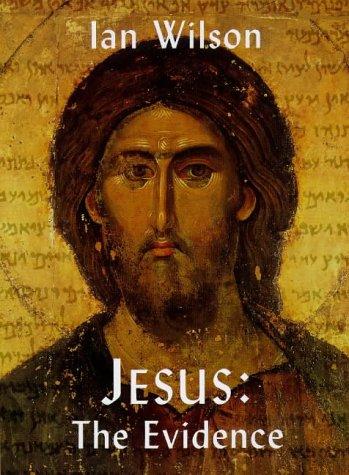 Jesus: The Evidence: Wilson, Ian