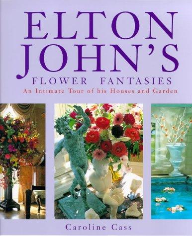 ELTON JOHN'S FLOWER FANTASIES An Intimate Tour: CAROLINE CASS