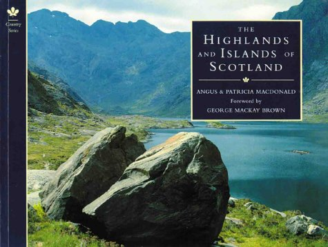 The Highlands and Islands of Scotland (Country: MacDonald, Angus, MacDonald,