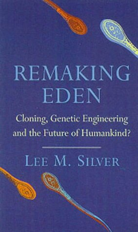 9780753805527: Remaking Eden: Designing Human Life In The New Millenium: Cloning, Genetic Engineering and the Future of Humankind? (Phoenix Giants)