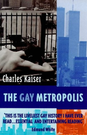 The Gay Metropolis (0753806622) by Charles Kaiser