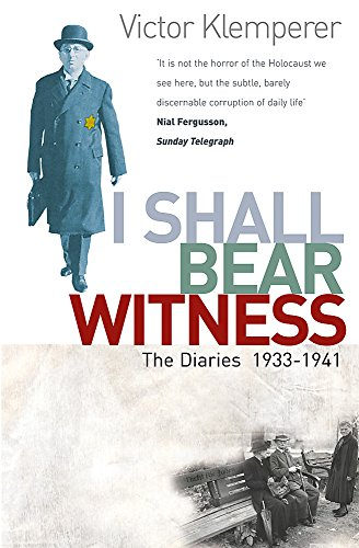 9780753806845: I Shall Bear Witness: The Diaries Of Victor Klemperer 1933-41 (Vol 1)