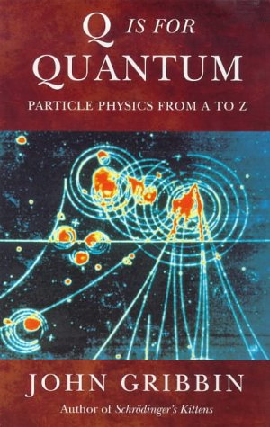 9780753806852: Q IS FOR QUANTUM: PARTICLE PHYSICS FROM A TO Z (PHOENIX GIANTS S.)