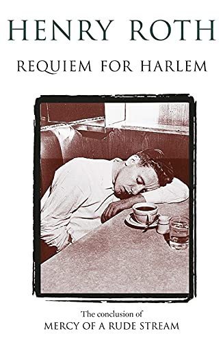 REQUIEM FOR HARLEM : MERCY OF A: HENRY ROTH