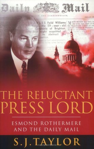9780753807538: 'THE RELUCTANT PRESS LORD: ESMOND ROTHERMERE AND THE ''DAILY MAIL'' (PHOENIX GIANTS)'