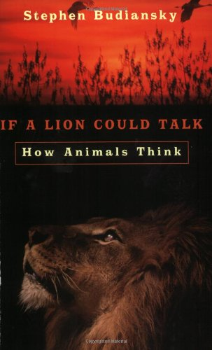 If a Lion Could Talk: How Animals Think (0753807726) by Stephen Budiansky